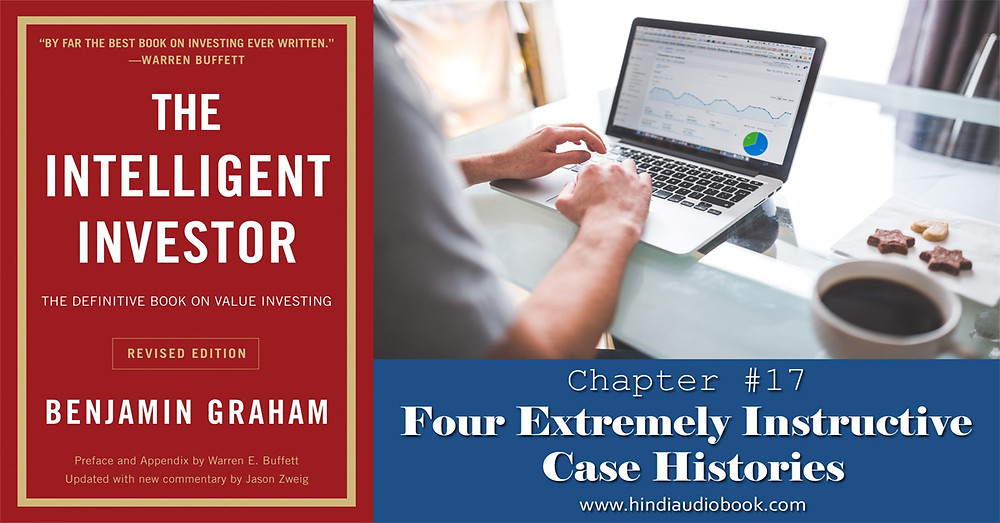 The Intelligent Investor in Hindi Chapter $17 Four Extremely Instructive Case Histories