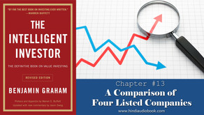 The Intelligent Investor Chapter $13 : A Comparison of Four Listed Companies