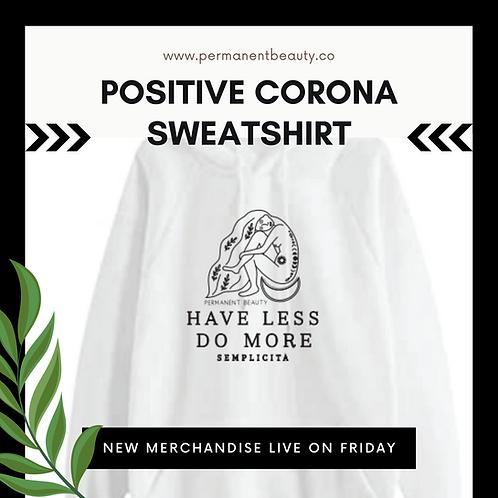 Positive Corona Sweatshirt