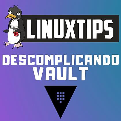 Descomplicando o Vault