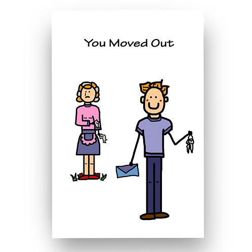 You Moved Out (M)