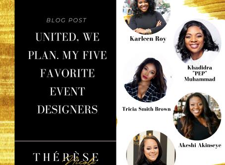 United We Plan. My Five Favorite Event Designers