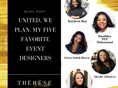United We Plan. My Five Favorite Event Designers
