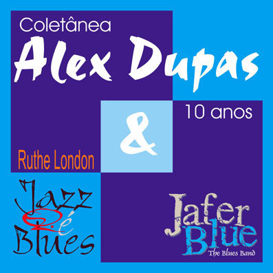 Coletânea Alex Dupas 10 anos