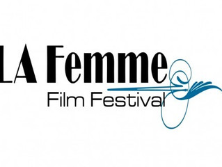 Festival Update: Big news arrives from LA Femme International Film Festival