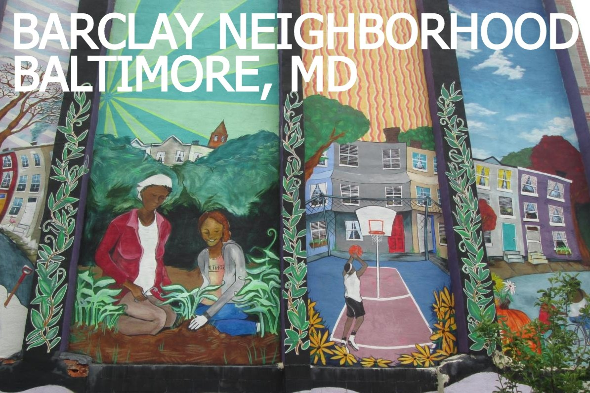 BARCLAY NEIGHBORHOOD • BALTIMORE • MD
