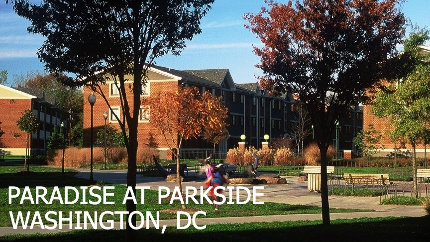 PARADISE AT PARKSIDE • WASHINGTON • DC