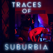 Traces of Suburbia Poster 1 EDIT.png