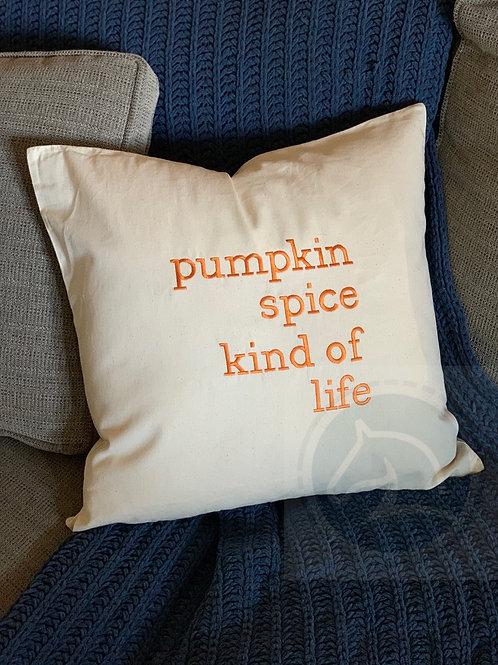 Pumpkin Spice Kind of Life Pillow