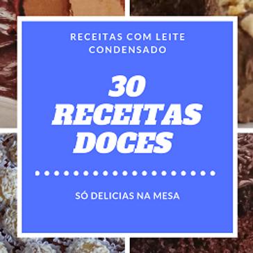 30 Receitas Doces com Leite Condensado
