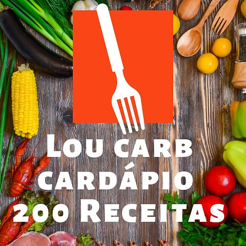 Low Carb Cardápio - 200 Receitas