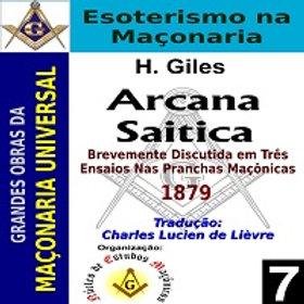 Arcana Saitica - Uma Visão Esotérica do Simbolismo Maçônico