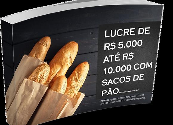 E-book como lucrar de 5 a 10 mil com sacos de pão