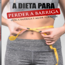 A Dieta Para Perder a Barriga