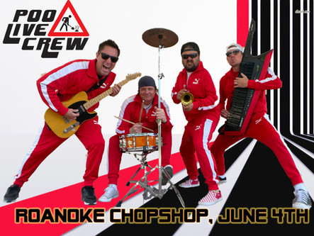 June 4th -Roanoke Chopshop w/ the POO