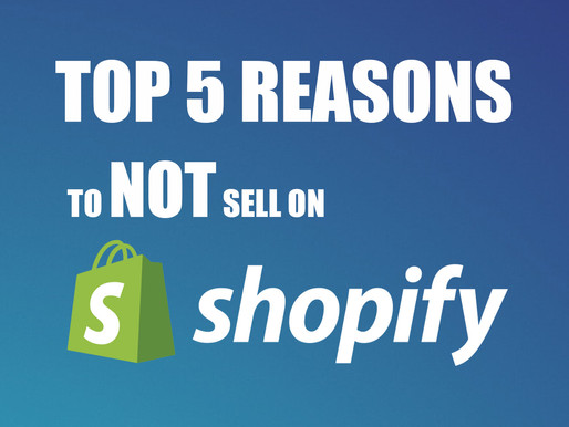 TOP 5 Reasons to NOT sell on Shopify