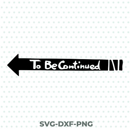 To Be Continued SVG / DXF / PNG Jojo's Bizarre Adventure