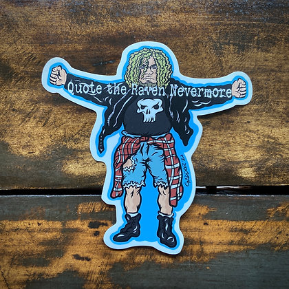 Quote the Raven Large Sticker