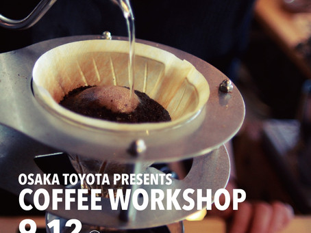 OSAKA TOYOTA PRESENTS COFFEE WORKSHOP