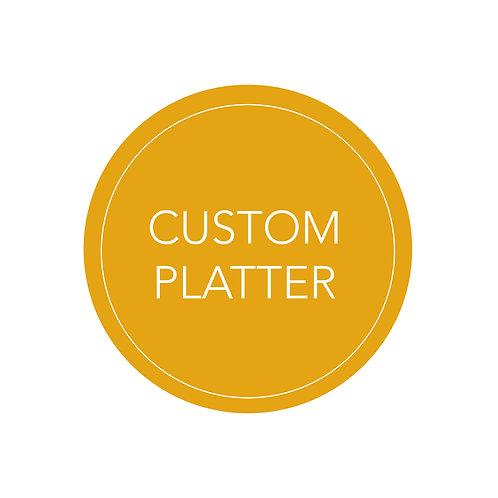 Custom Platter
