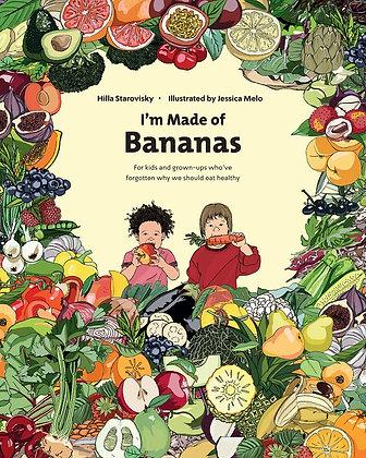 I'm Made Of Bananas