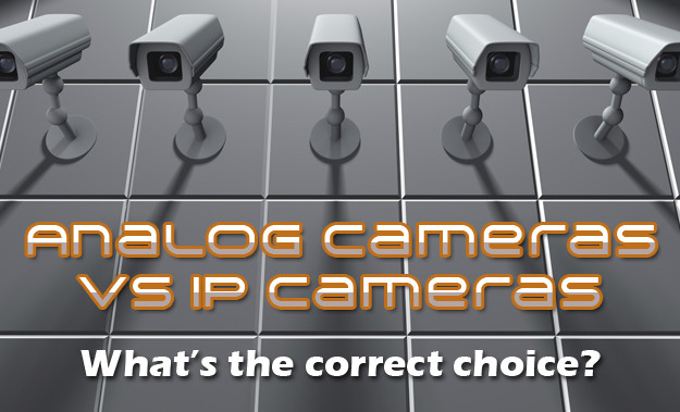 Why To Choose An IP Cameras vs. CCTV Analog Cameras
