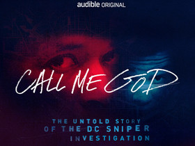 April 16, 2021 - DC Sniper Audio Series 'Call Me God' TV Adaptation In The Works At Paramount+...
