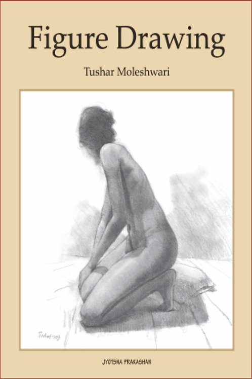 Figure Drawing Book by Tushar Moleshwari (Paper Back)