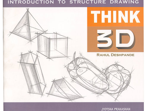 Think 3d : Introduction To Structure Drawing Paperback