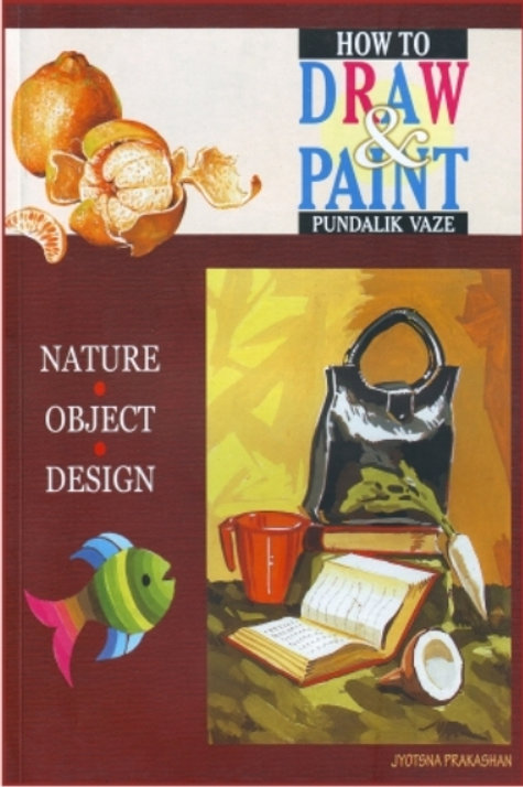 How To Draw & Paint by Pundalik Vaze