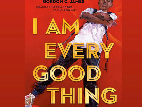 """Book Review: """"I Am Every Good Thing"""", by Derrick Barnes"""