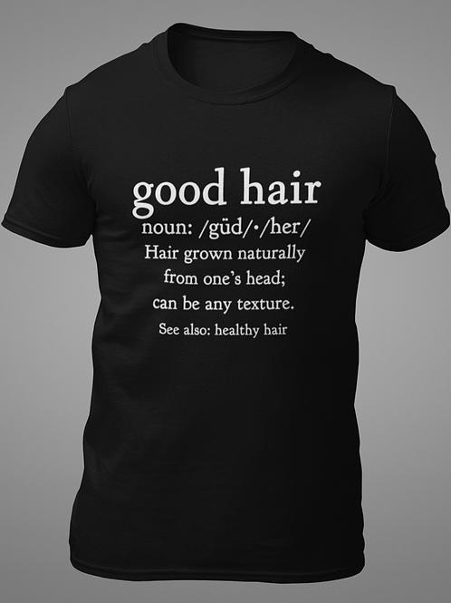 GOOD HAIR Unisex Tee