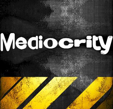 Mediocrity.png