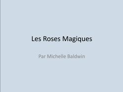 Les Roses Magiques