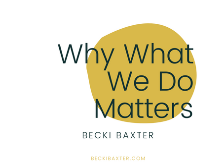 Why What We Do Matters