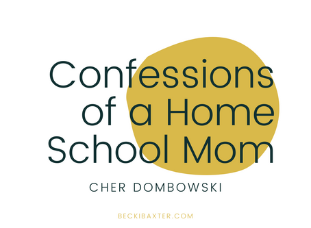 Confessions of a Home-School Mom
