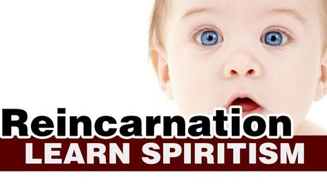 Learn Spiritism Class 5- reincarnation