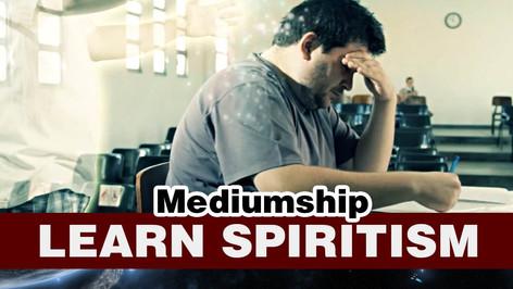 Learn Spiritism Class 8- mediumship