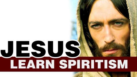 Learn Spiritism Class 2- Jesus