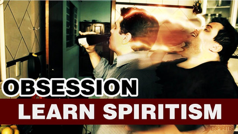 Learn Spiritism Class 9- Obssession