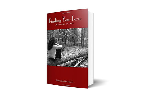 Finding Your Force - A Journey to Love