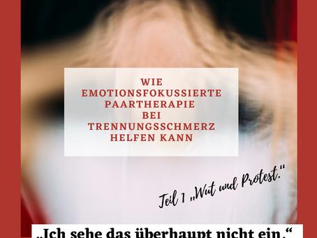 """Wie Emotionsfokussierte Paartherapie bei Trennungsschmerz hilft: Teil 1 """"Wut und Protest"""""""