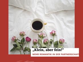 Mehr Romantik in der Partnerschaft durch Achtsamkeit: klein, aber fein!