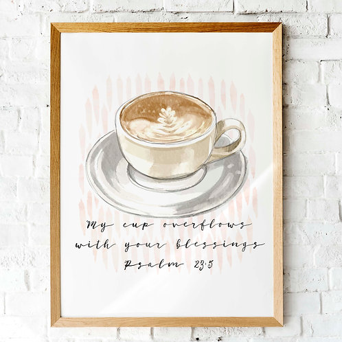My cup overflows | Psalm 23v5 | printable art | watercolor, coffee cup, coffee art, scripture print