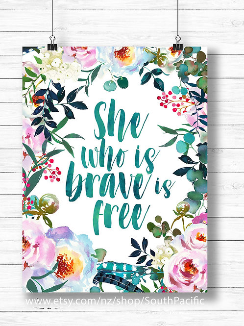 She who is brave is free, typography quote, watercolor, botanical, hand painted, wall art, art print