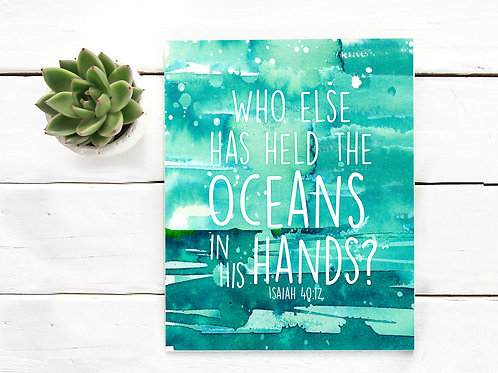 Who else can hold the oceans in His hands? | Watercolor Printable art