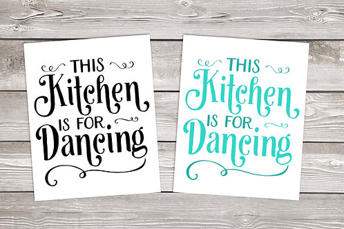 This kitchen is for dancing, printable poster