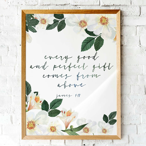 James 1v17 | Every good and perfect gift comes from above | printable art