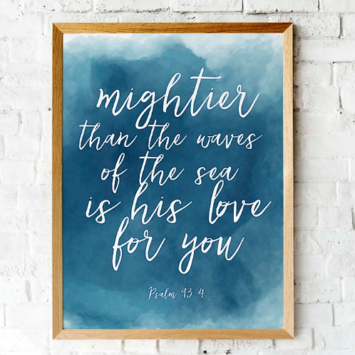 Psalm 93v4  | Mightier than the waves of the sea is His love for you | scripture printable