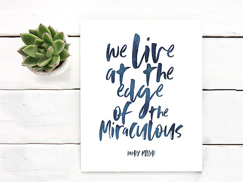 Henry Miller quote, we live at the edge of the miraculous, watercolor printable art, artist poster print